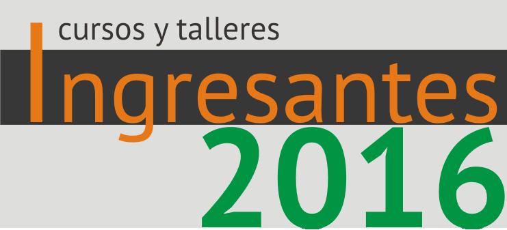 cursos y talleres para ingresante 2016