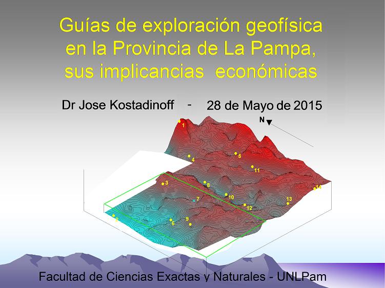 """conferencia """"Guías de exploración geofísica en la Provincia de La Pampa, sus implicancias económicas"""""""